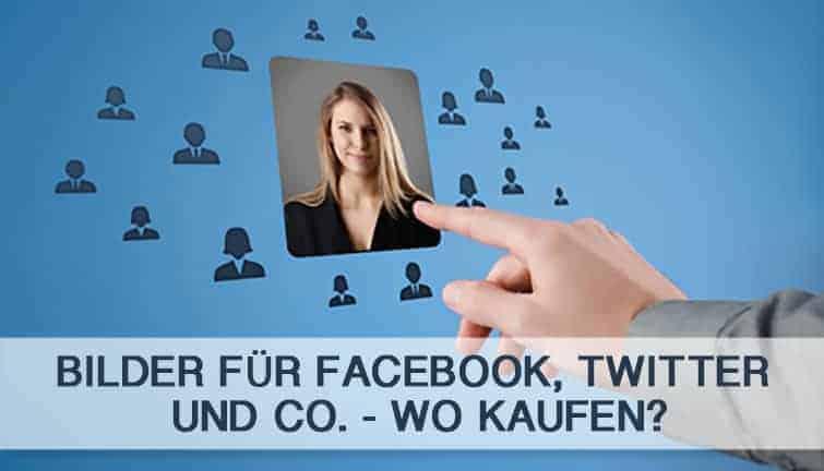 Bilder für Facebook, Twitter und Co. - Wo kaufen? - bilder fuer facebook social