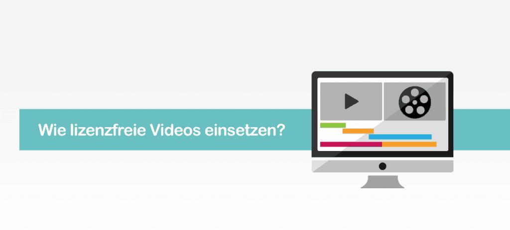 Lizenzfreie Videos einsetzen