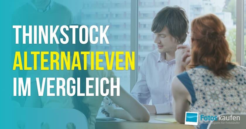 4 Thinkstock-Alternativen - Thinkstock schließt 2019 - thinkstock altenativen