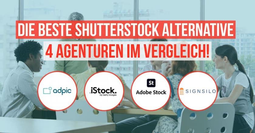 Die beste Shutterstock Alternative - 4 Agenturen im direkten Vergleich! - beste shutterstock alternative