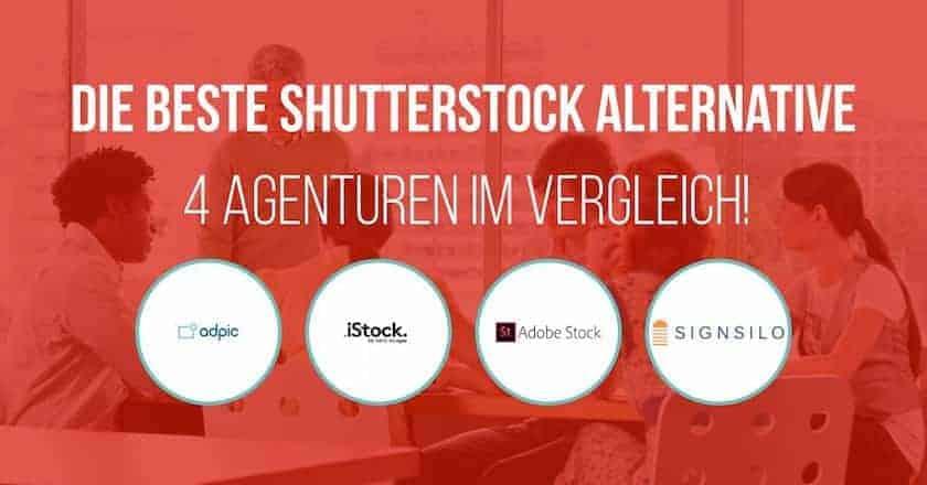 Die beste Shutterstock Alternative - 4 Agenturen im direkten Vergleich! - fotoskaufen layout 4 alternativen shutterstock