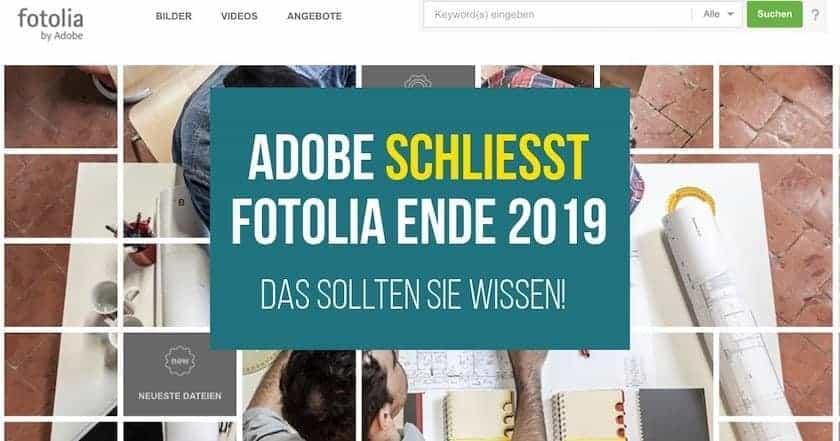 Adobe schließt Fotolia Ende 2019 - das sollten Sie wissen! - fotolia schliesst 2019