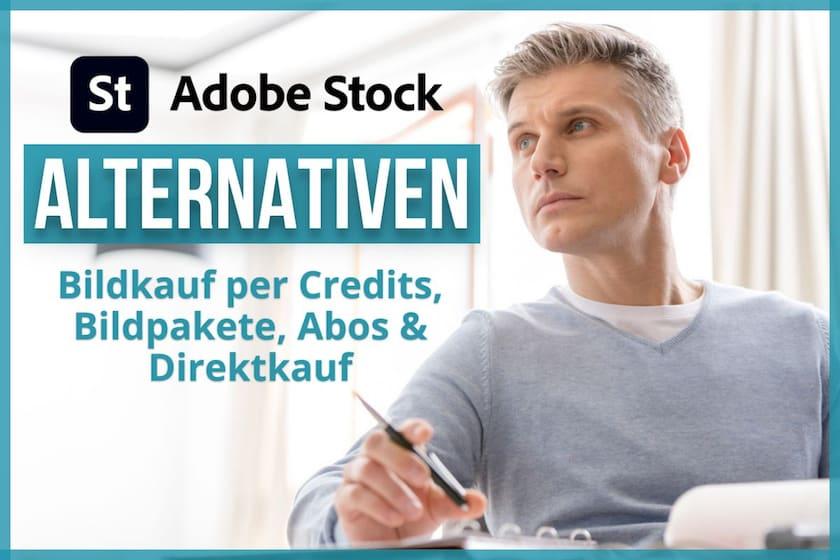 Die 8 besten Adobe Stock Alternativen für Credits, Bildpakete & Abos - adobestock alternativen bildkauf
