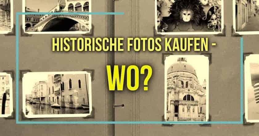 Historische Fotos kaufen – wo?