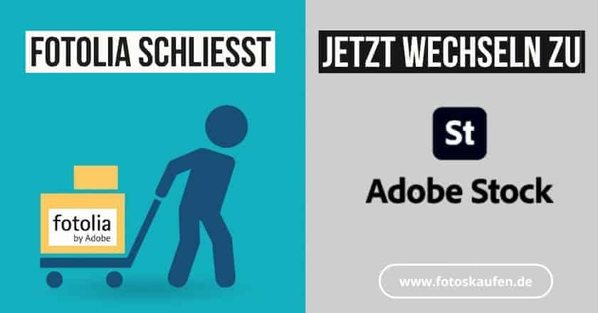 FOTOLIA SCHLIESST – JETZT ZU ADOBE STOCK WECHSELN!