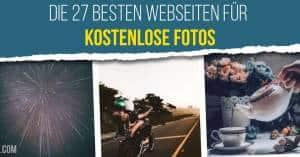 die 27 besten Webseiten für kostenlose Fotos