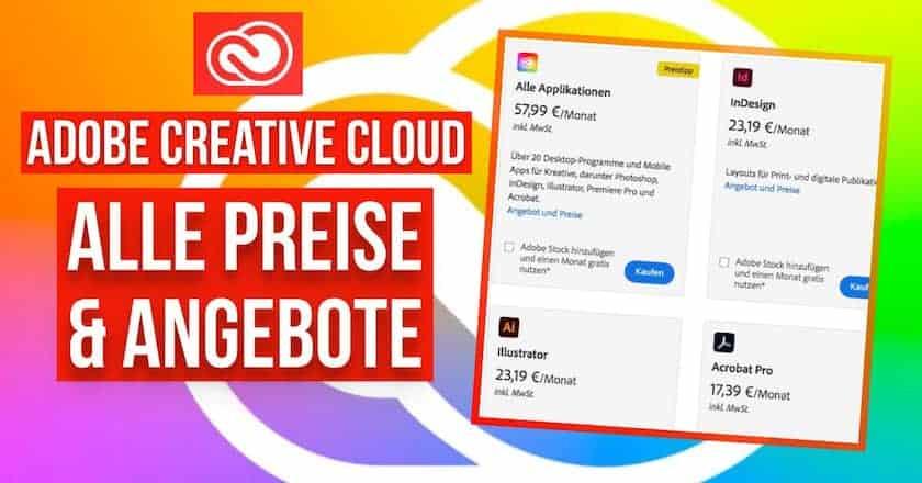 Adobe Creative Cloud Preise erklärt: Finden Sie  das passende Angebot für sich