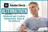 Die 8 besten Adobe Stock Alternativen für Credits, Bildpakete & Abos