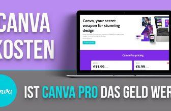 Canva Kosten: Lohnt sich Canva Pro? Finden Sie es heraus!