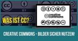 Was ist CC? Creative Commons – Bilder sicher nutzen!