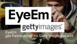 EyeEm gibt Partnerschaft mit Getty Images bekannt