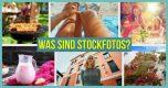 Was sind Stockfotos – wo kann ich ein Stockfoto kaufen?