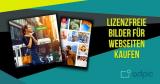 Lizenzfreie Bilder für Webseiten kaufen