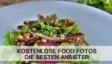 Kostenlose Food Fotos – Die besten Anbieter