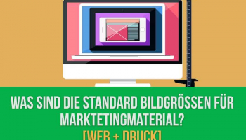 Was sind die Standard Bildgrößen für Marketingmaterial? [Web + Druck]