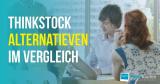 4 Thinkstock-Alternativen – Thinkstock schließt 2019