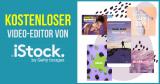 """NEU: Kostenfreier iStock-Video-Editor und neues Abo """"Premium + Video"""""""
